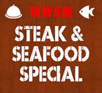WWSM Steak and Seafood Special